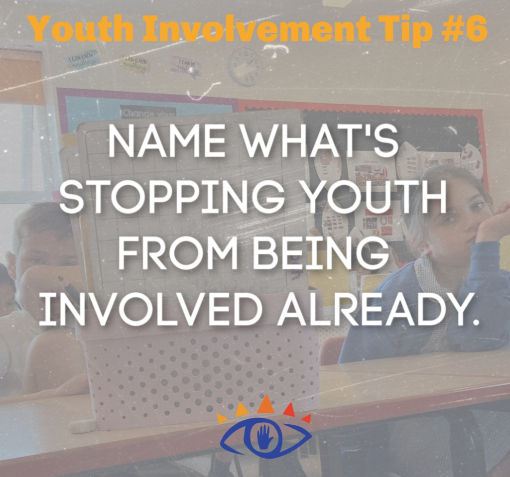 Freechild Institute Youth Involvement Tip #6: Name what's stopping youth from being involved already.