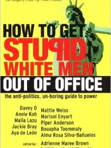 A review of How to Get Stupid White Men Out of Office by Billy Upski, et al