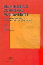 Eliminating corporal punishment: The way forward to constructive child discipline Authors: Edited by S. Hart with J. Durrant, P. Newell, and F.C. Power