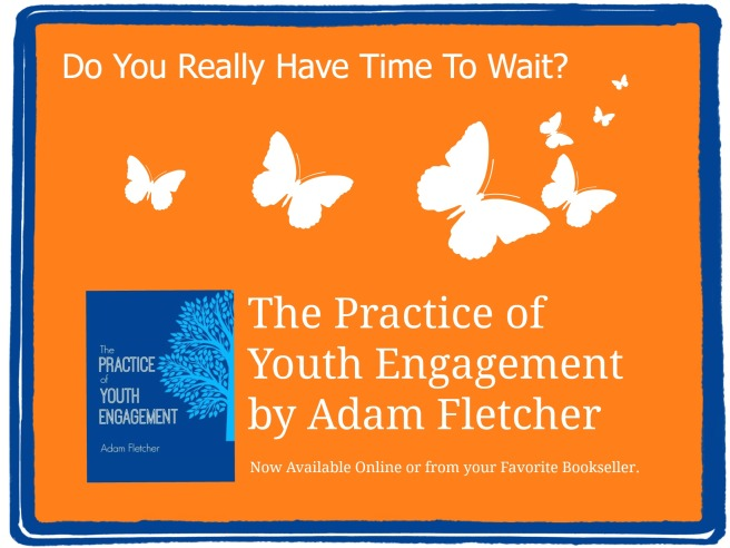 Order The Practice of Youth Engagement by Adam Fletcher today!
