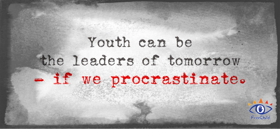 Youth Can Be the Leaders of Tomorrow - If We Procrastinate.