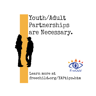 Discover our Youth/Adult Partnerships Tip Sheet at https://freechild.org/yaptips/