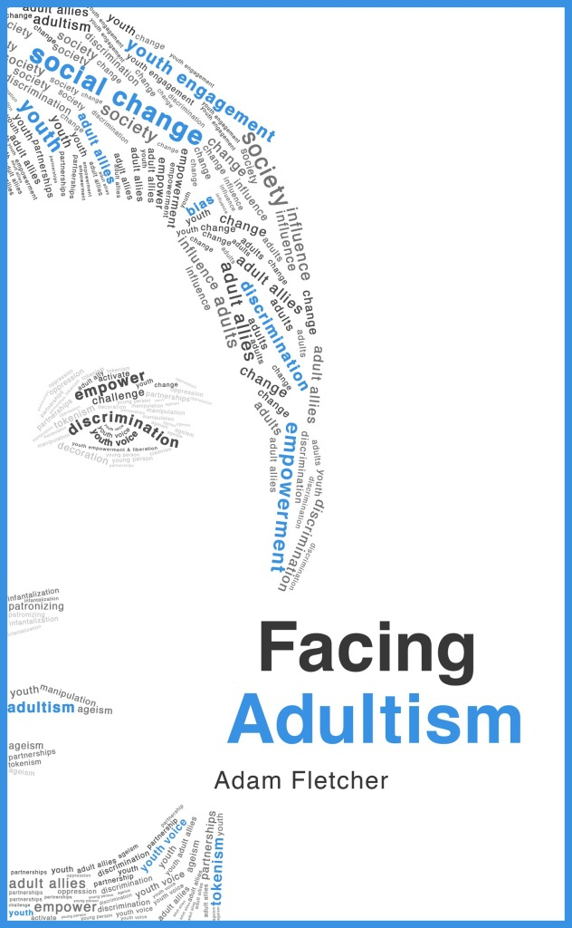 The cover of Facing Adultism by Adam Fletcher