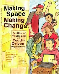Making Spaces Making Change by the Young Wisdom Project of the Movement Strategy Project