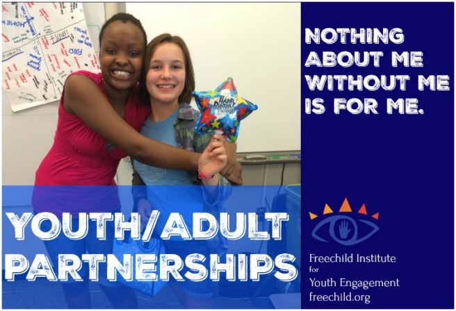 Youth/Adult Partnerships: Nothing About Us Without Us Is For Us