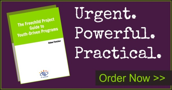 The Freechild Project Youth-Driven Programming Guide by Adam Fletcher
